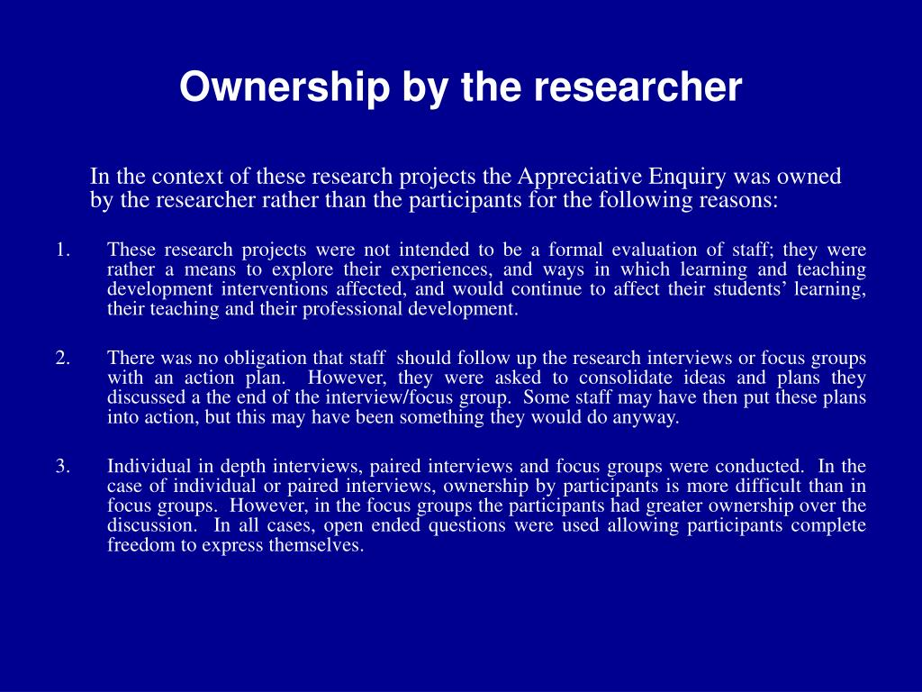 Ownership by the researcher