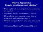 when is appreciative enquiry considered most effective