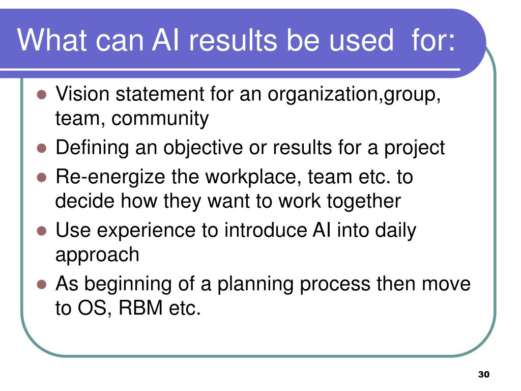 What can AI results be used  for: