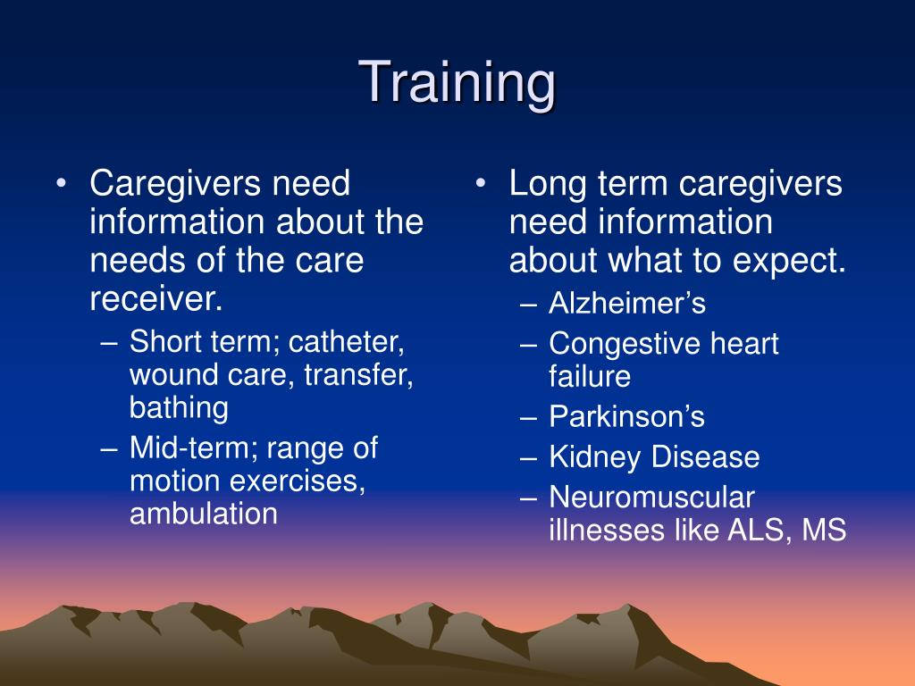 Caregivers need information about the needs of the care receiver.