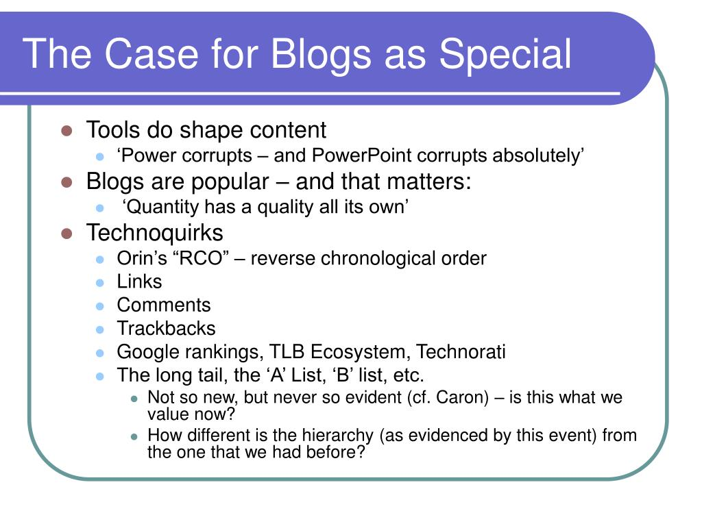 The Case for Blogs as Special