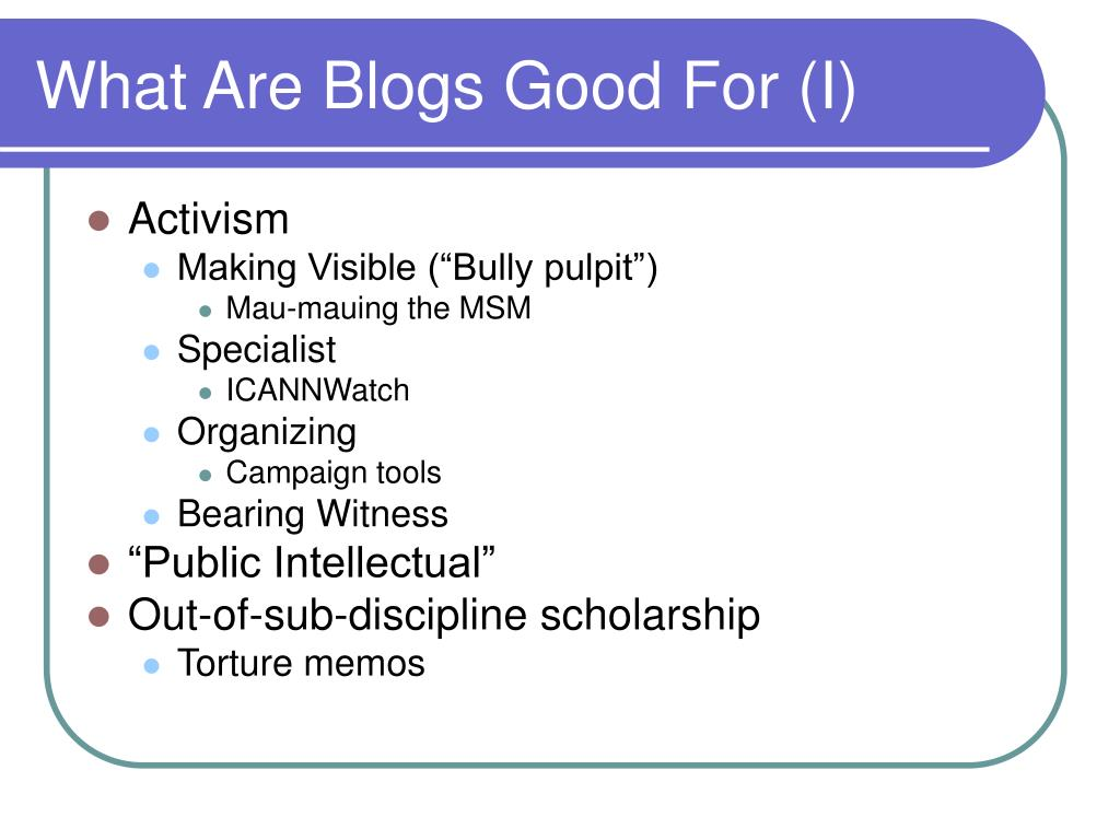 What Are Blogs Good For (I)