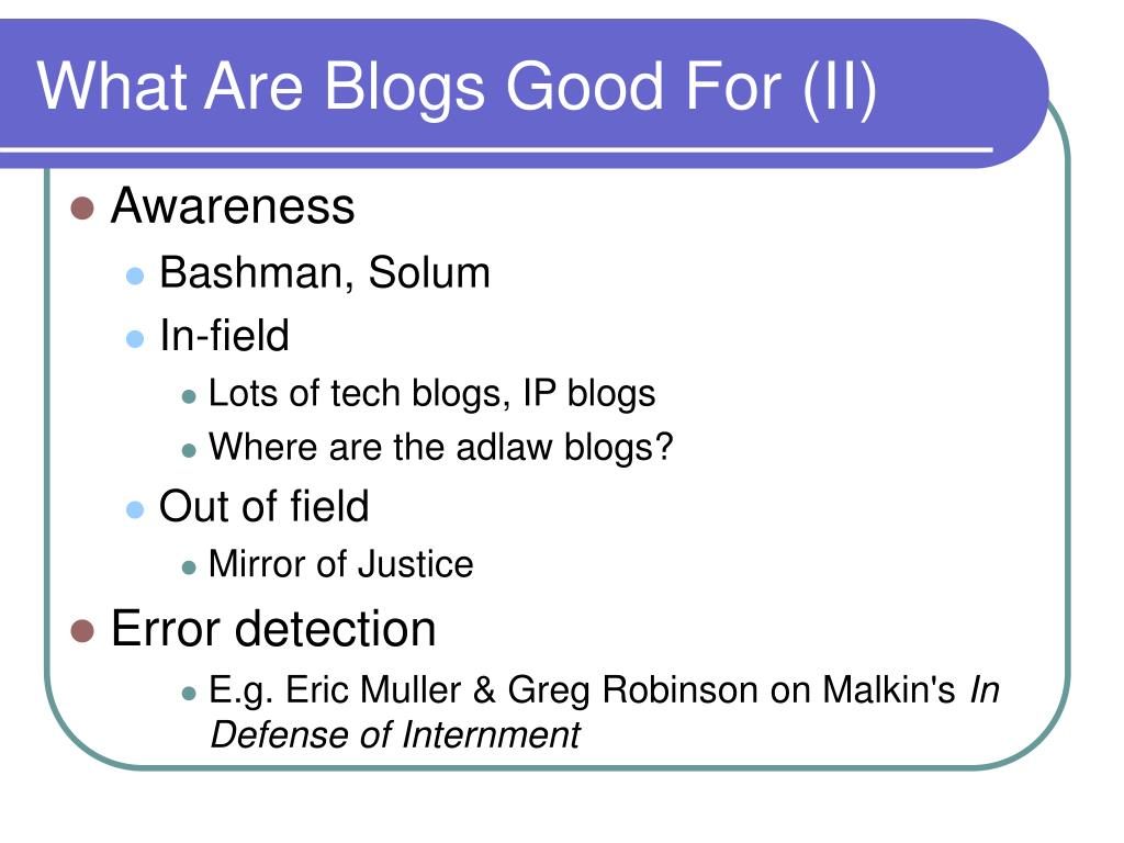 What Are Blogs Good For (II)
