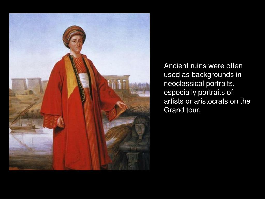 Ancient ruins were often used as backgrounds in neoclassical portraits, especially portraits of artists or aristocrats on the Grand tour.