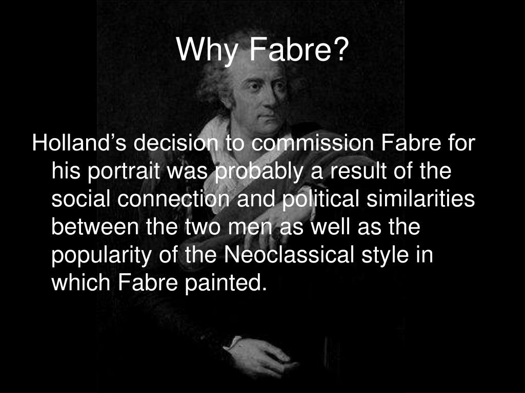 Why Fabre?