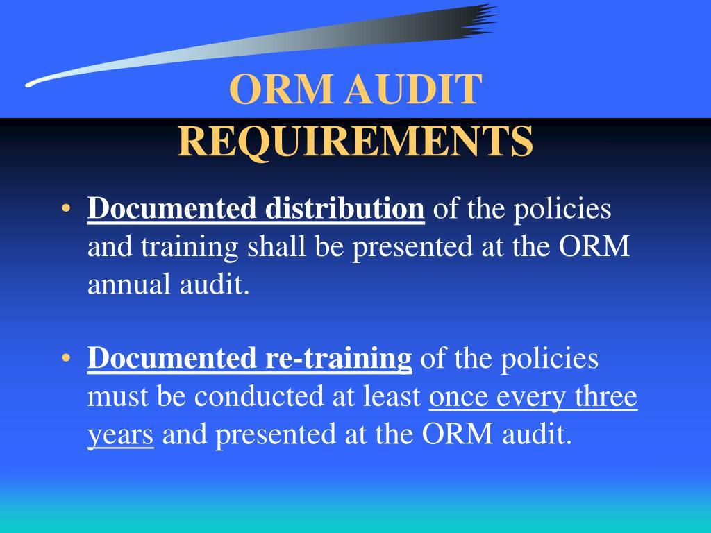 ORM AUDIT REQUIREMENTS