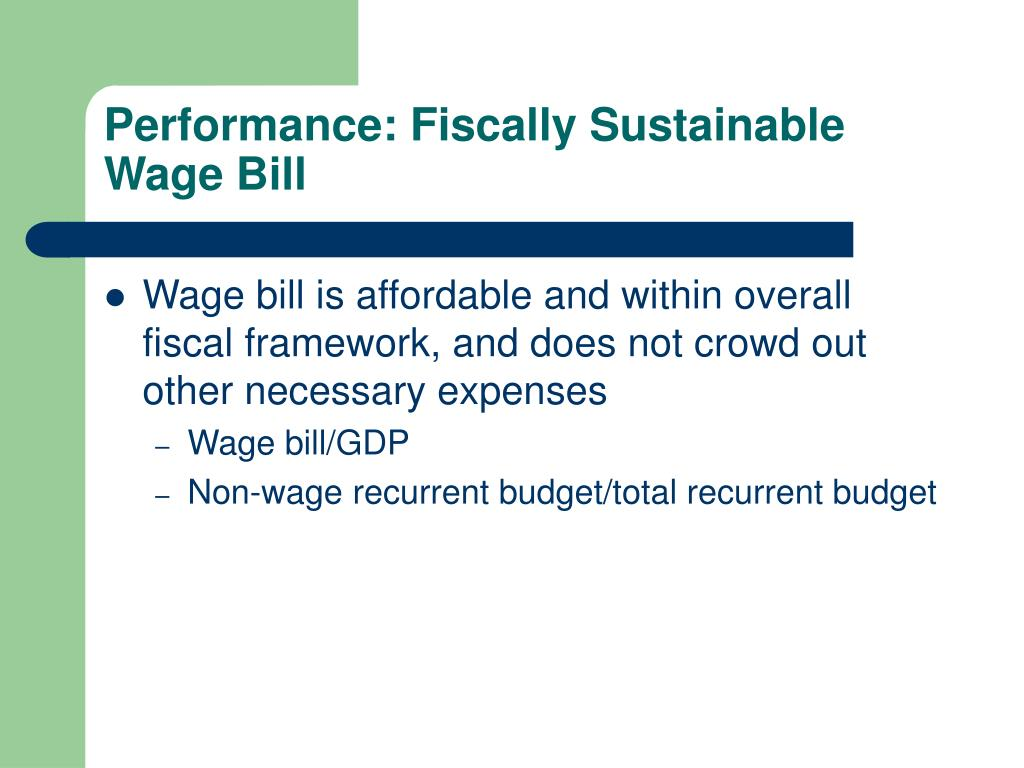 Performance: Fiscally Sustainable Wage Bill