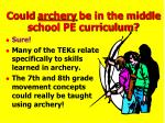 could archery be in the middle school pe curriculum