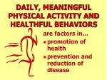 daily meaningful physical activity and healthful behaviors