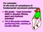 for example in the area of competency in fundamental movement patterns