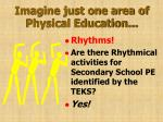 imagine just one area of physical education