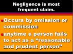 negligence is most frequent claim