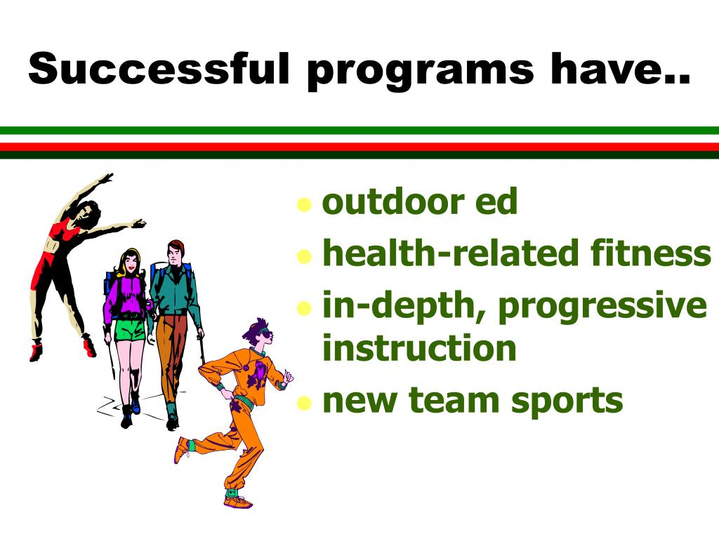 Successful programs have..