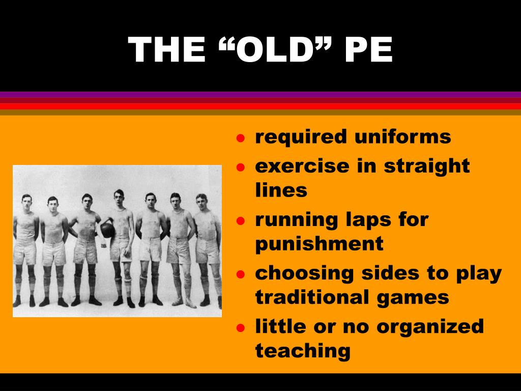 "THE ""OLD"" PE"