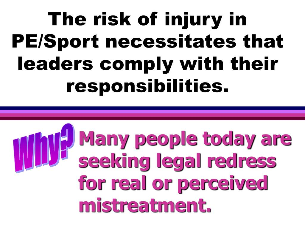 The risk of injury in PE/Sport necessitates that leaders comply with their responsibilities.