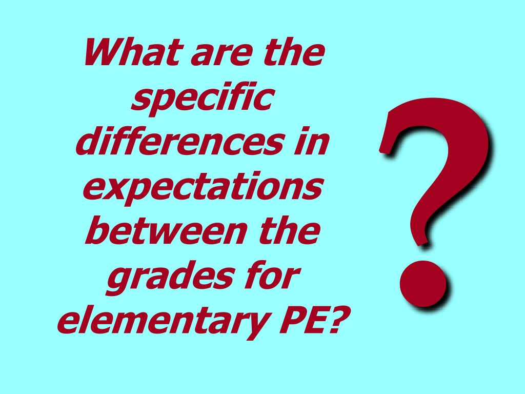 What are the specific differences in expectations between the grades for  elementary PE?