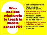 who decides what units to teach in middle school pe