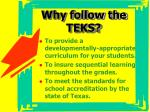 why follow the teks