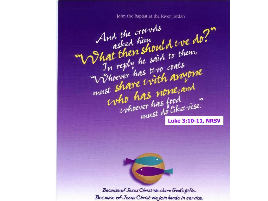 Luke 3:10-11, NRSV