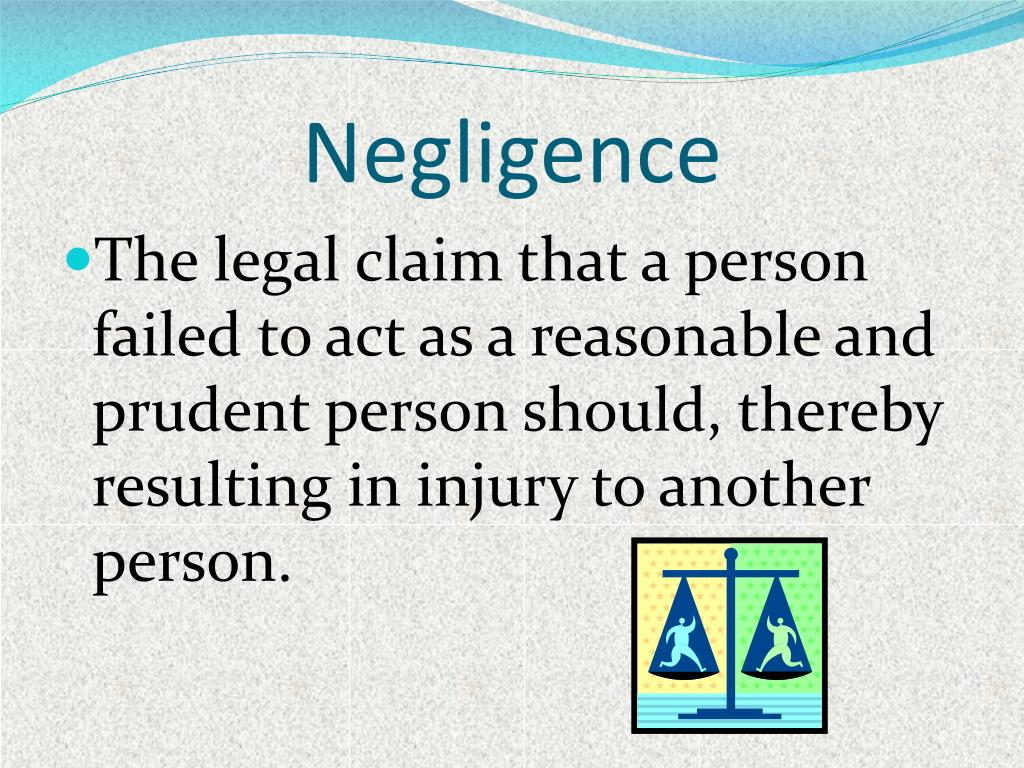nature of liability in negligence Aspects of contract and negligence for businessaspects of contract and negligence for business 2013 page | 1 aspects of.