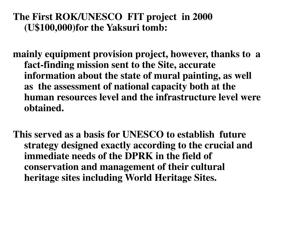 The First ROK/UNESCO  FIT project  in 2000  (U$100,000)for the Yaksuri tomb: