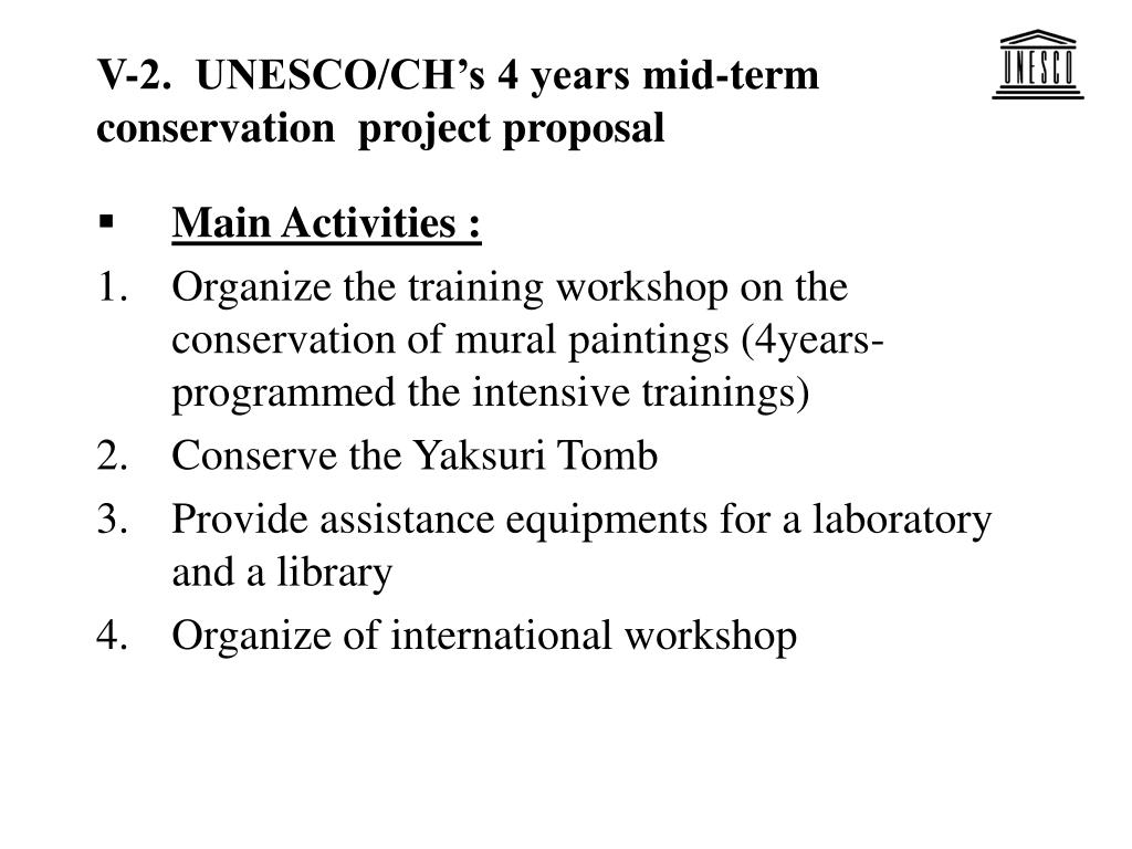 V-2.  UNESCO/CH's 4 years mid-term  conservation  project proposal