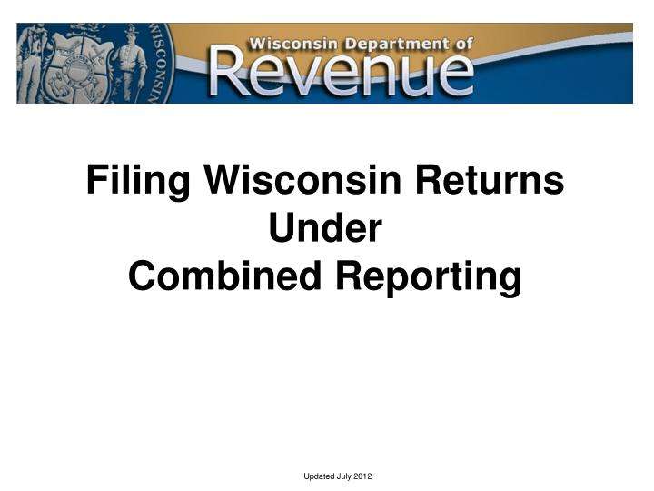Filing wisconsin returns under combined reporting l.jpg