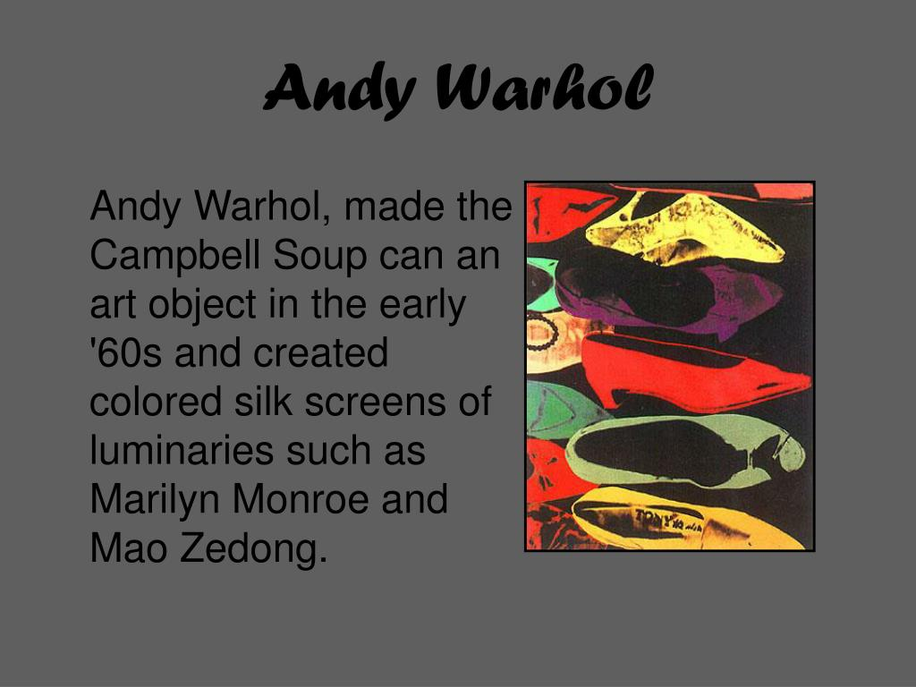 powerpoint campbell soup Andy warhol soup cans created on may 18 andy warhol prints or images online or powerpoint presentation 2 student examples/teacher examples 3 sketchbooks begin to brainstorm ideas for an unique campbell's soup flavor-what symbol would represent the flavor.