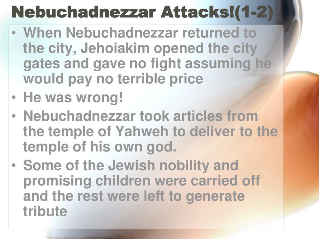 Nebuchadnezzar Attacks!(1-2)