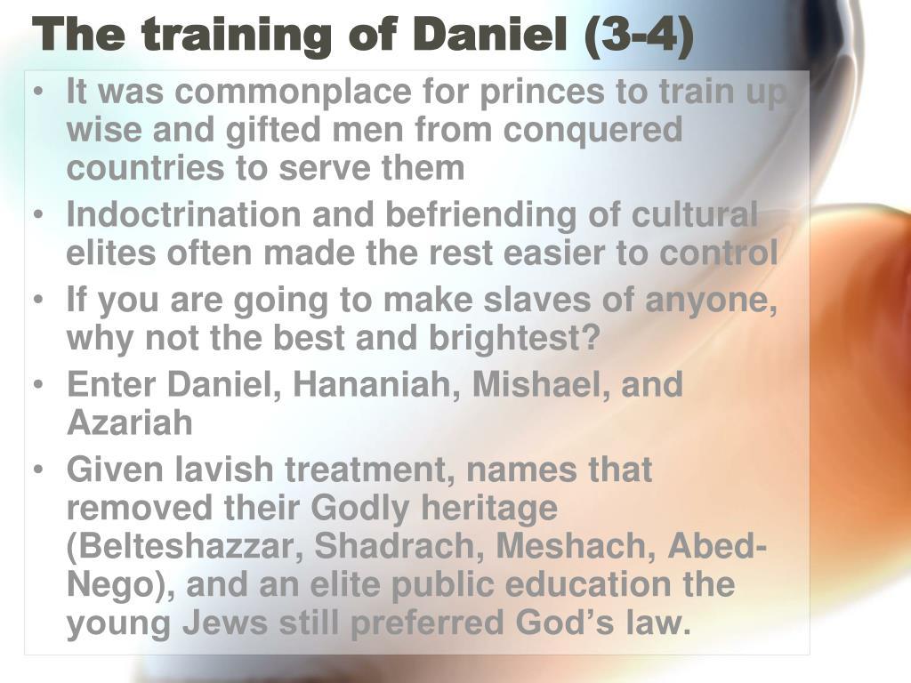 The training of Daniel (3-4)