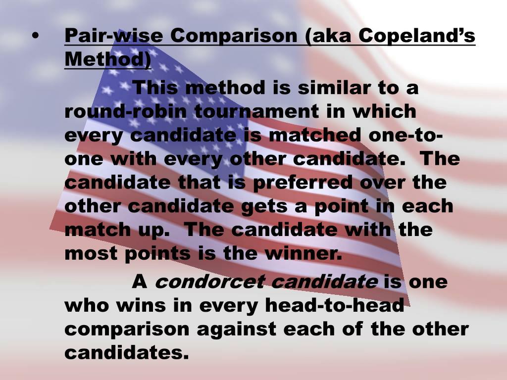 Pair-wise Comparison (aka Copeland's Method)