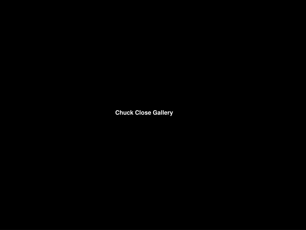 Chuck Close Gallery