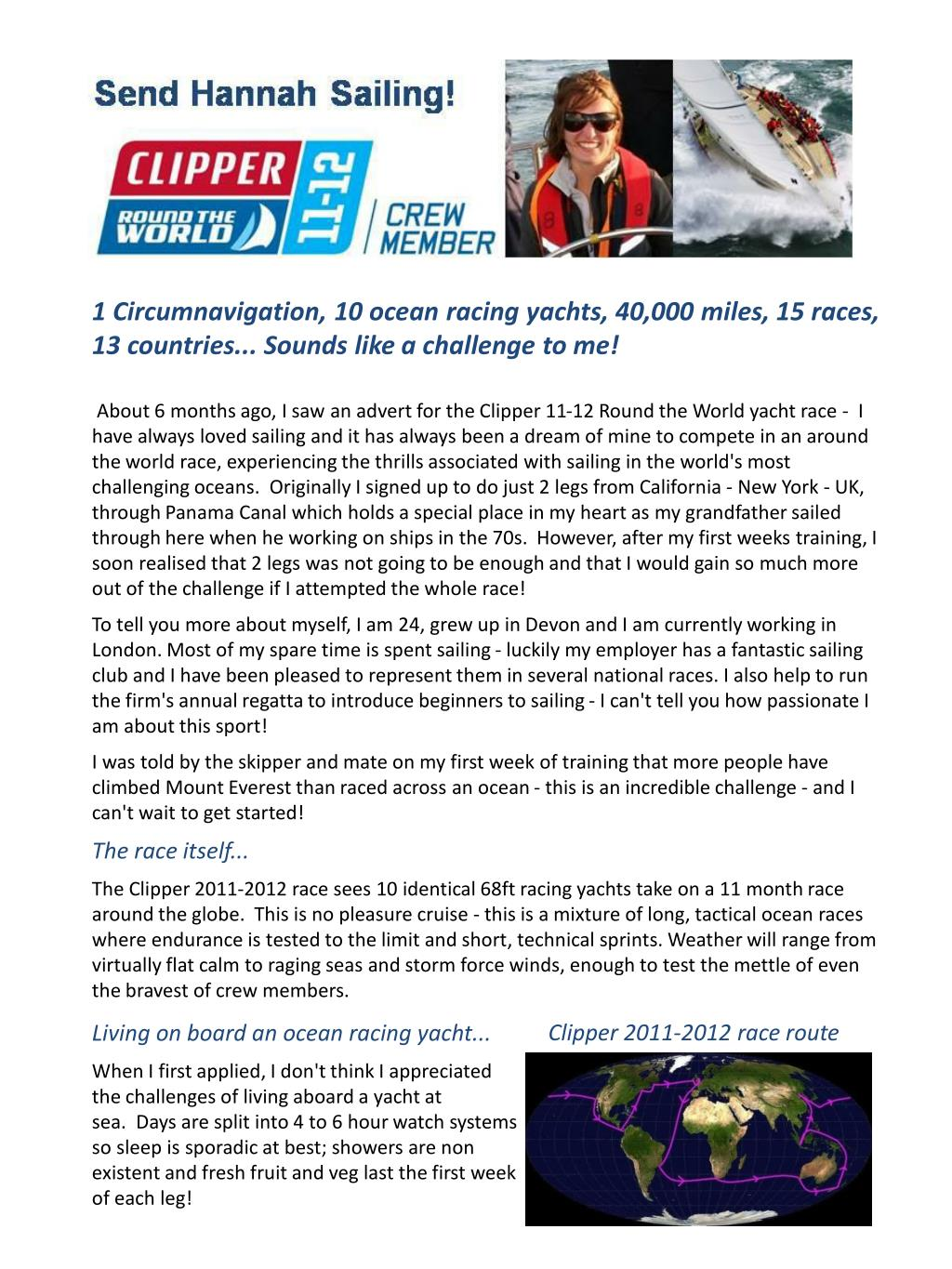 1 Circumnavigation, 10 ocean racing yachts, 40,000 miles, 15 races, 13 countries... Sounds like a challenge to me!