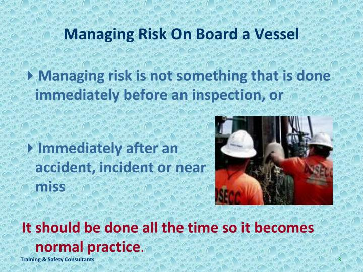 Managing risk on board a vessel