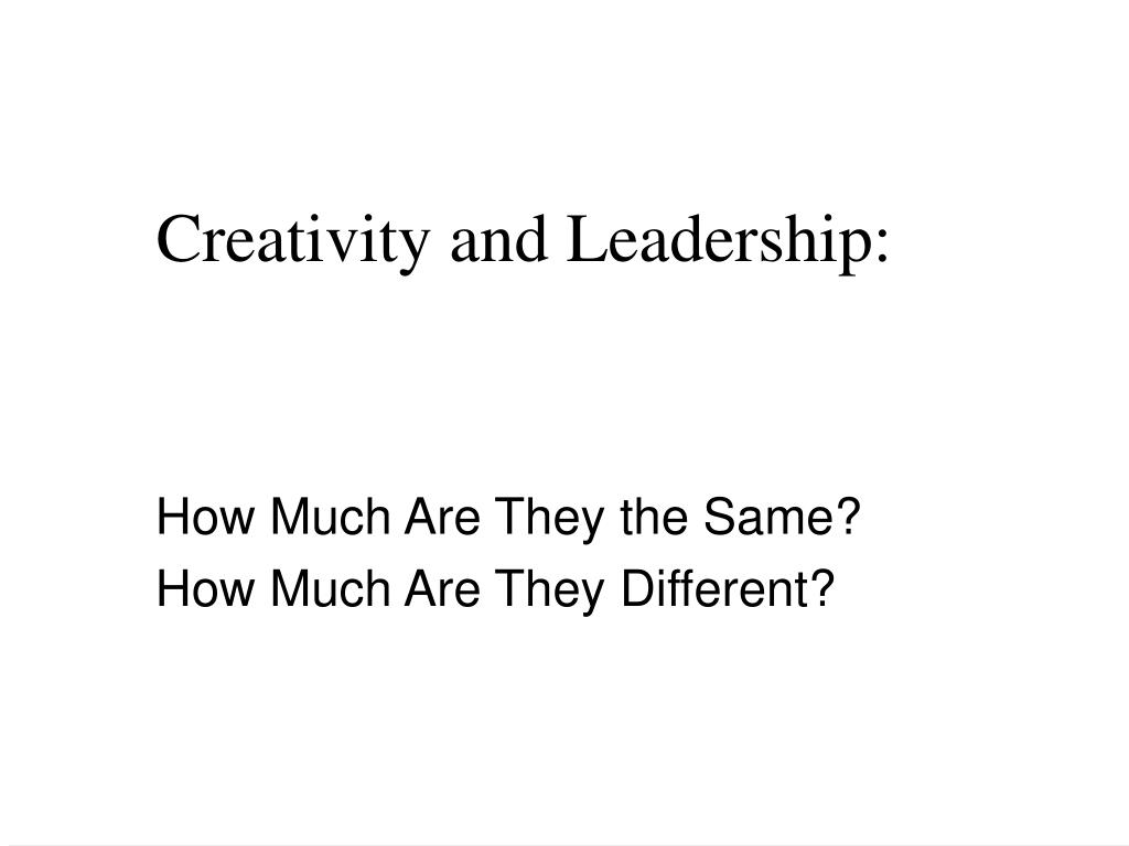 Creativity and Leadership: