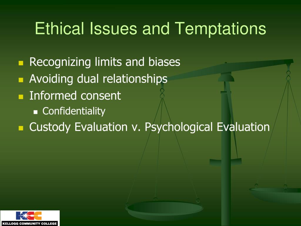 Ethical Issues and Temptations