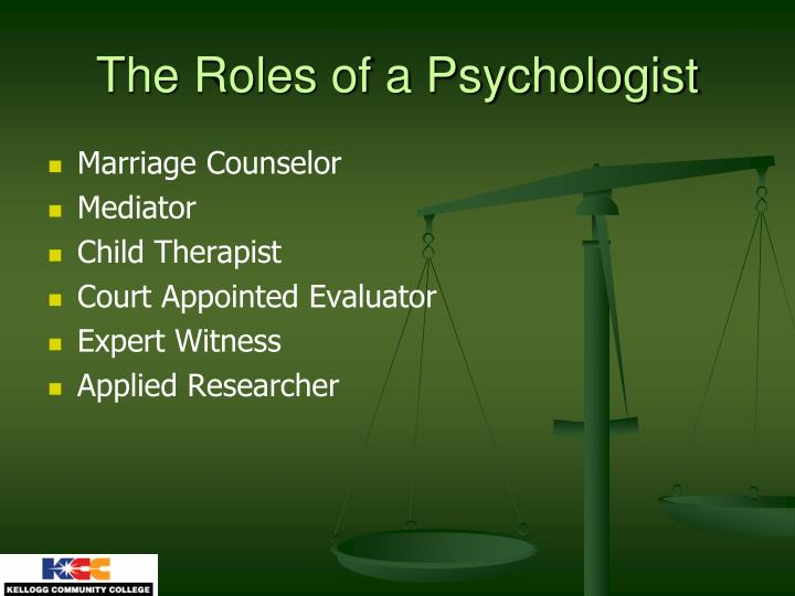 The roles of a psychologist l.jpg