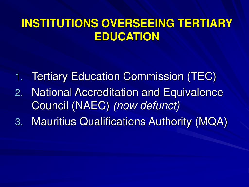 INSTITUTIONS OVERSEEING TERTIARY EDUCATION