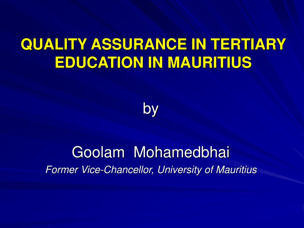 QUALITY ASSURANCE IN TERTIARY EDUCATION IN MAURITIUS