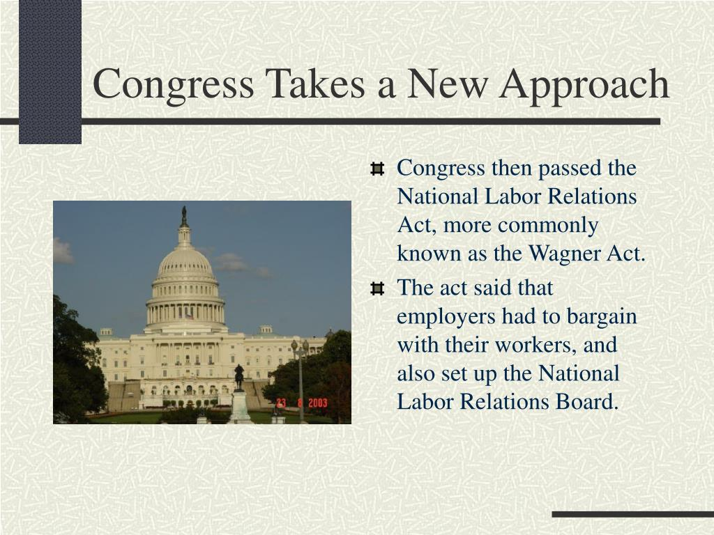 Congress Takes a New Approach