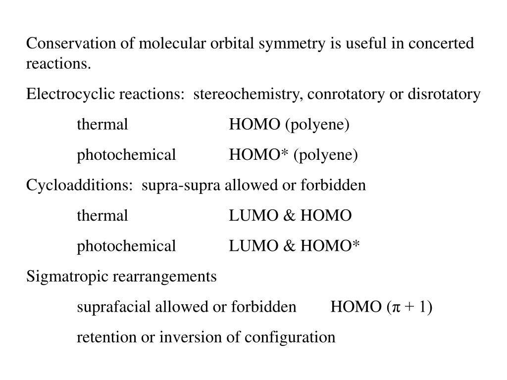 Conservation of molecular orbital symmetry is useful in concerted reactions.