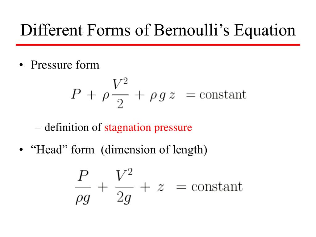Different Forms of Bernoulli's Equation