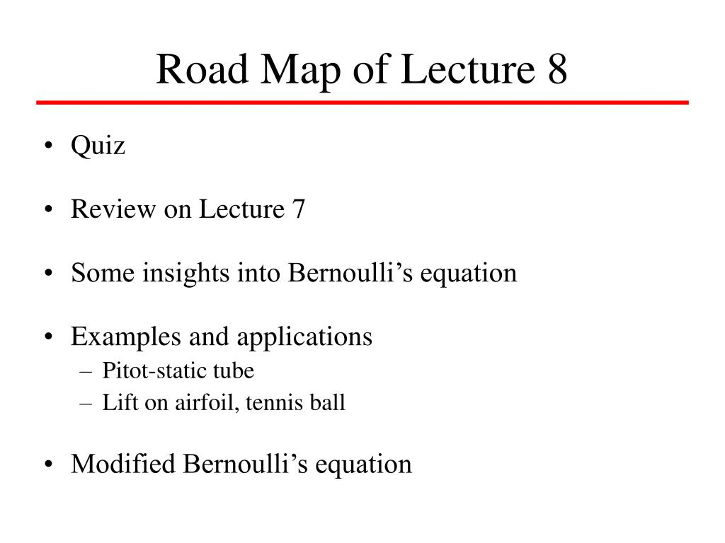 Road Map of Lecture 8