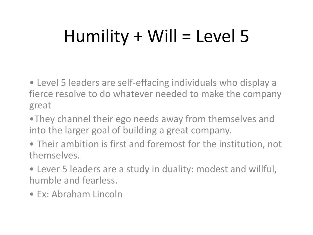 Humility + Will = Level 5