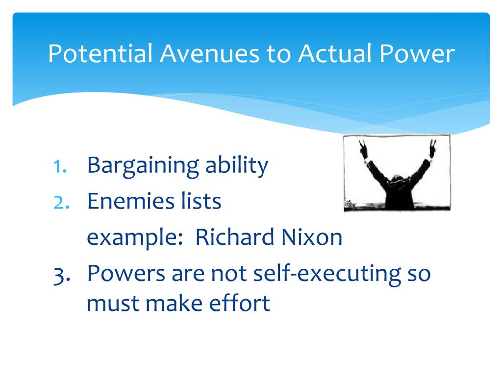 Potential Avenues to Actual Power