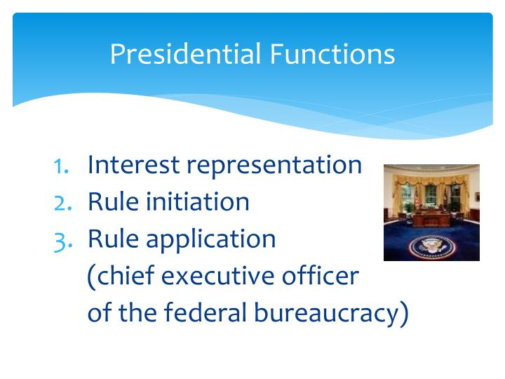 Presidential functions