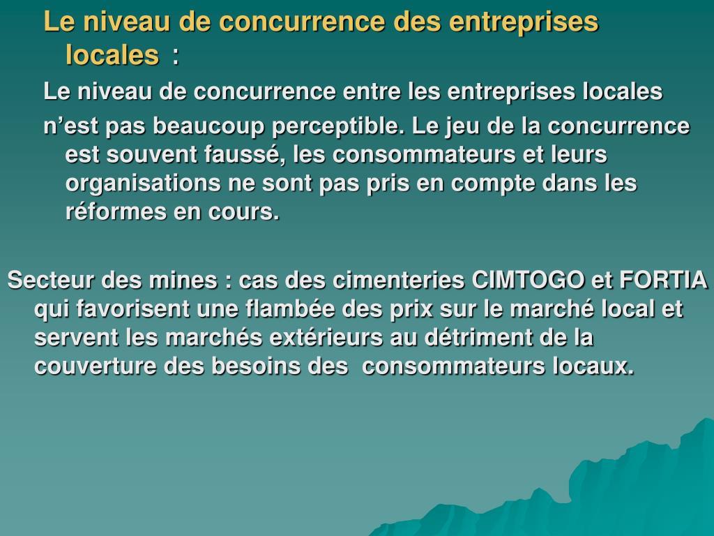 Le niveau de concurrence des entreprises locales