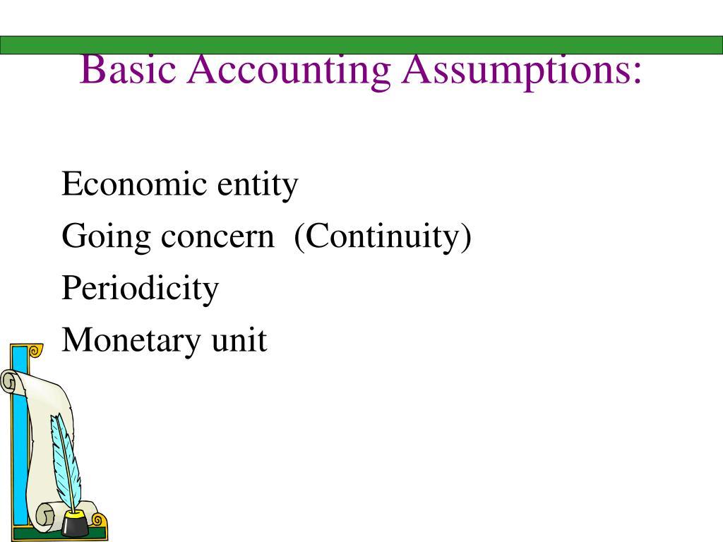 Basic Accounting Assumptions: