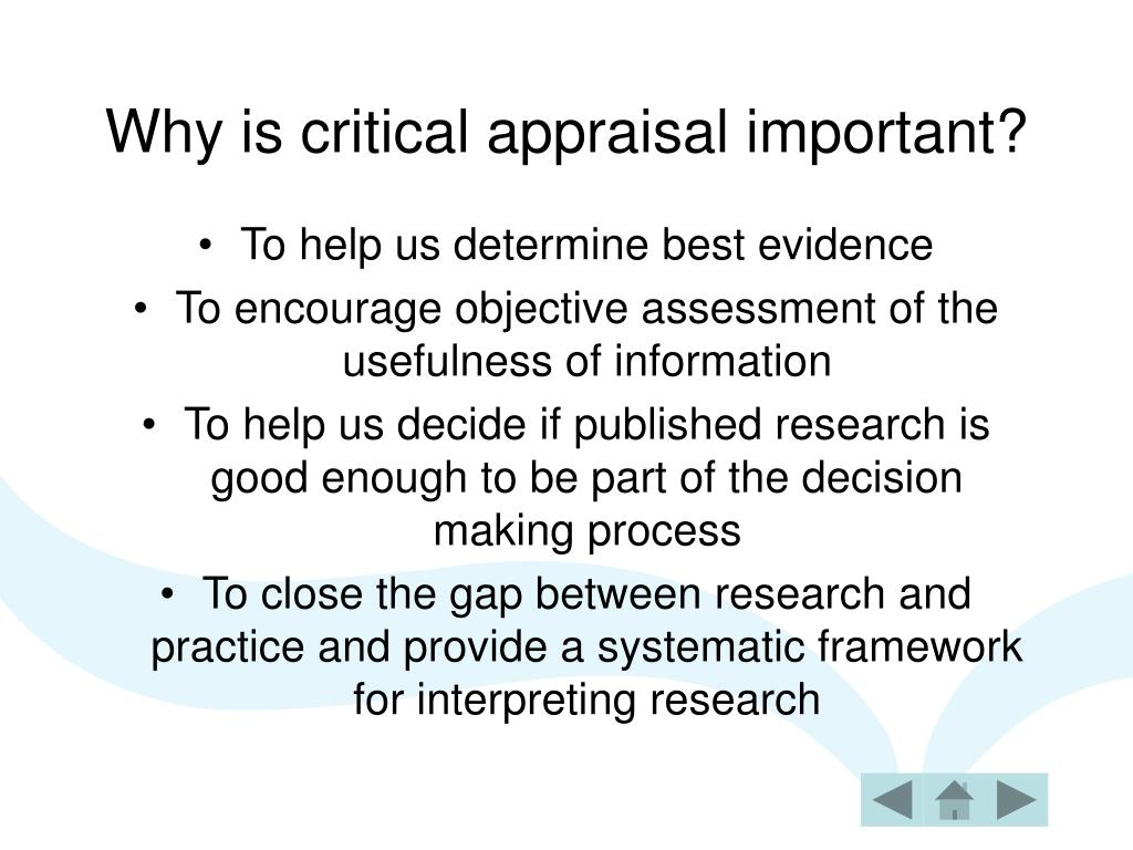 Why is critical appraisal important?