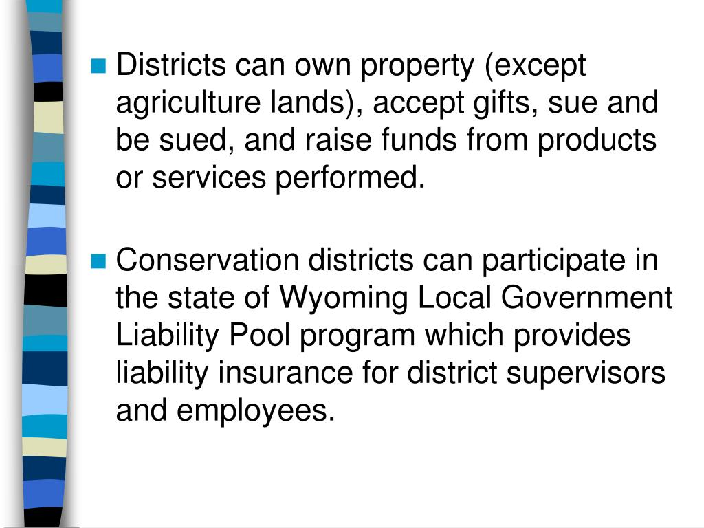 Districts can own property (except agriculture lands), accept gifts, sue and be sued, and raise funds from products or services performed.